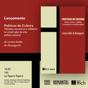 Lançamento de livro: Políticas da Cultura, de Lorena Avellar de Muniagurria