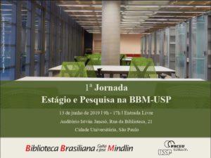 Jornada Estágio e Pesquisa na Biblioteca Brasiliana Guita e José Mindlin
