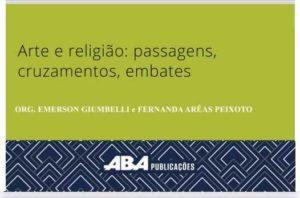 Arte e religião: passagens, cruzamentos, embates